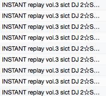 INSTANT replay vol.3 slct DJ 2☆SHAN