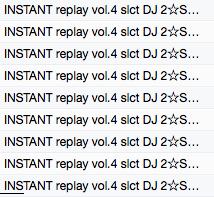 INSTANT replay vol.4 slct DJ 2☆SHAN